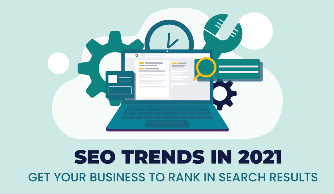 SEO Trends in 2021: Get Your Business to Rank in Search Results